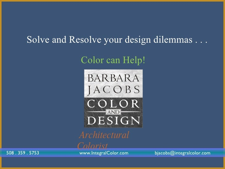 Solve and Resolve your design dilemmas . . .                        Color can Help!                          Architectural...