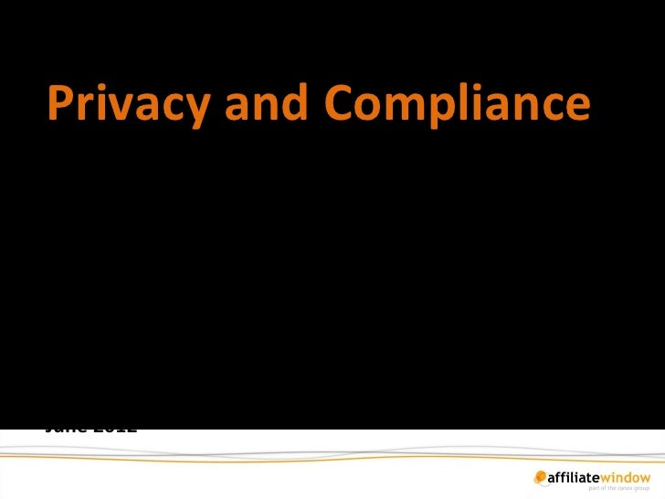 Privacy and ComplianceSolved: The European ePrivacyDirective & PerformanceMarketingJune 2012