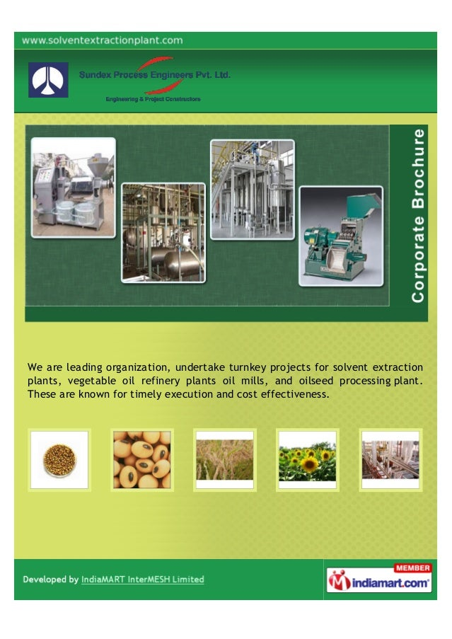We are leading organization, undertake turnkey projects for solvent extractionplants, vegetable oil refinery plants oil mi...