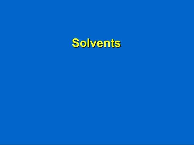 SolventsSolvents