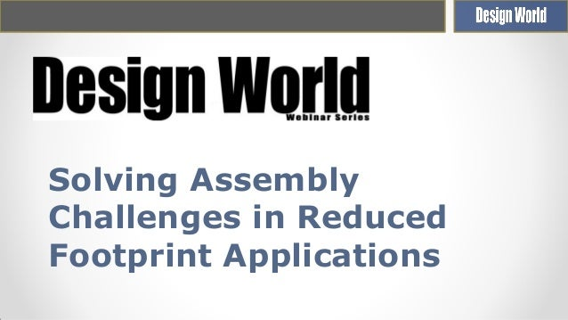 Solving Assembly Challenges in Reduced Footprint Applications