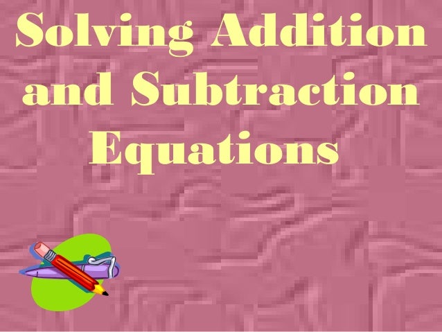 Solving Addition and Subtraction Equations