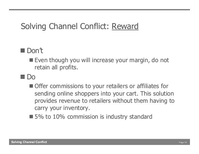 solving the online offline channel conflict The most effective way to solve online/offline channel conflict, on the other hand, is to develop ways to manage such conflict when conflict between the channels is high and the importance of the affected channel is also high, it is imperative that the organization address the conflict (jelassi & enders, 2008, p 264.