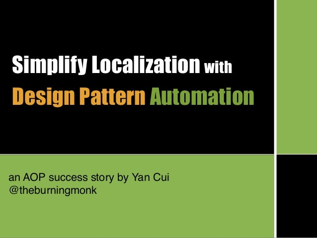 Simplify Localization with Design Pattern Automation an AOP success story by Yan Cui @theburningmonk