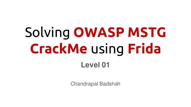 Solving OWASP MSTG CrackMe using Frida Level 01 Chandrapal Badshah