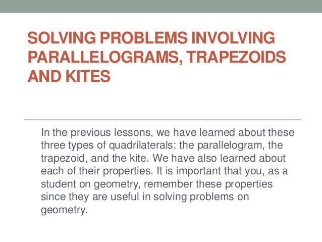 Solving Problems Involving Parallelograms Trapezoids And Kites