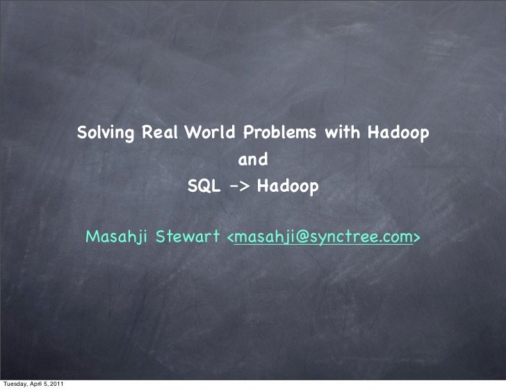 Solving Real World Problems with Hadoop                                           and                                     ...