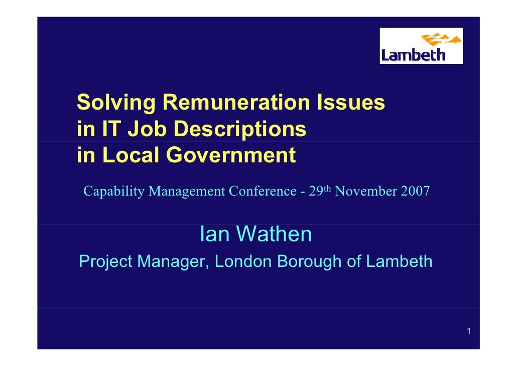 Solving Remuneration Issues in IT Job Descriptions in Local Government Capability Management Conference - 29th November 20...