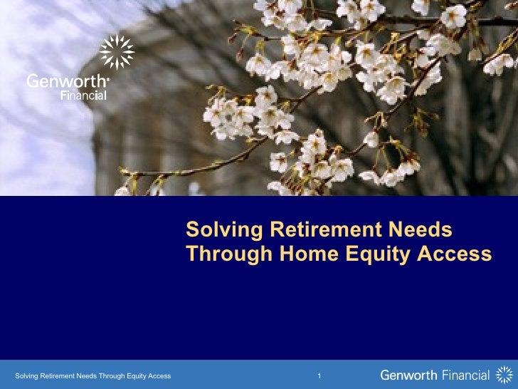 Solving Retirement Needs Through Home Equity Access