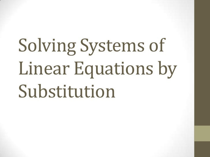 Solving Systems of Linear Equations by Substitution<br />