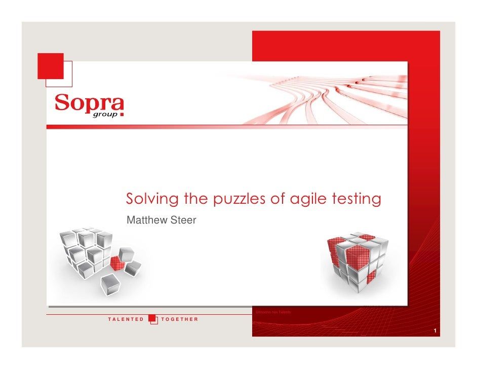 Solving the puzzles of agile testing     Matthew Steer                           Unissons nos Talents  TALENTED   TOGETHER...