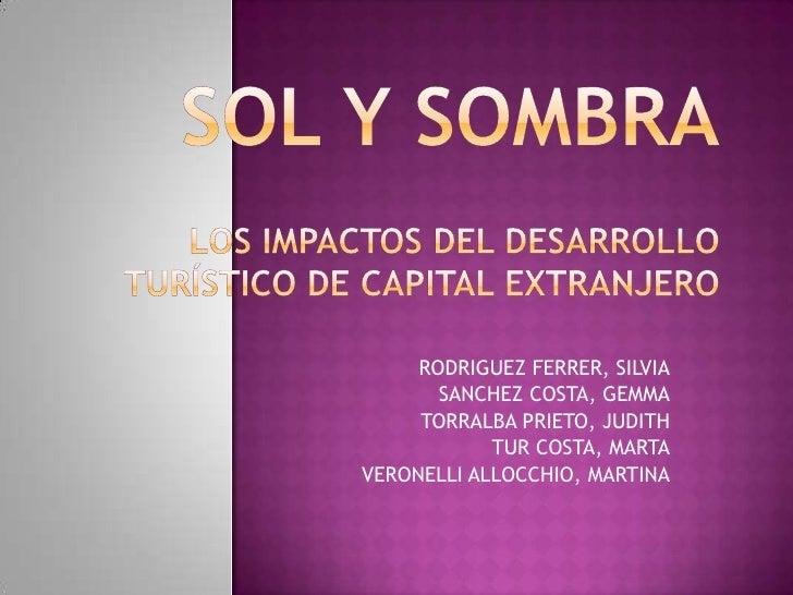 SOL Y SOMBRALos impactos del desarrollo turístico de capital extranjero<br />RODRIGUEZ FERRER,SILVIA<br />SANCHEZ COSTA,...