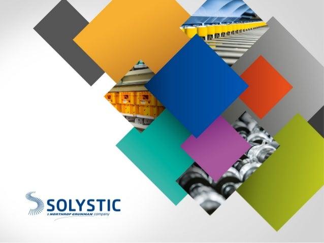 SOLYSTIC en quelques chiffres • 60 ans d'expérience • 550 salariés : région parisienne, sud de la France, filiale en Belgi...