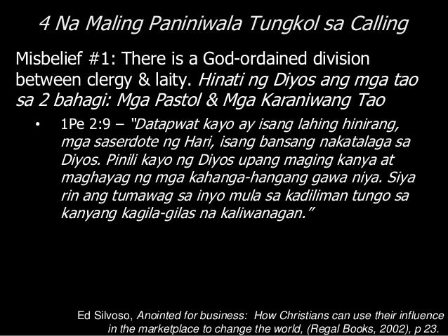 """4 Na Maling Paniniwala Tungkol sa Calling Misbelief #4: The primary role of """"market-place Christians"""" is to make money to ..."""