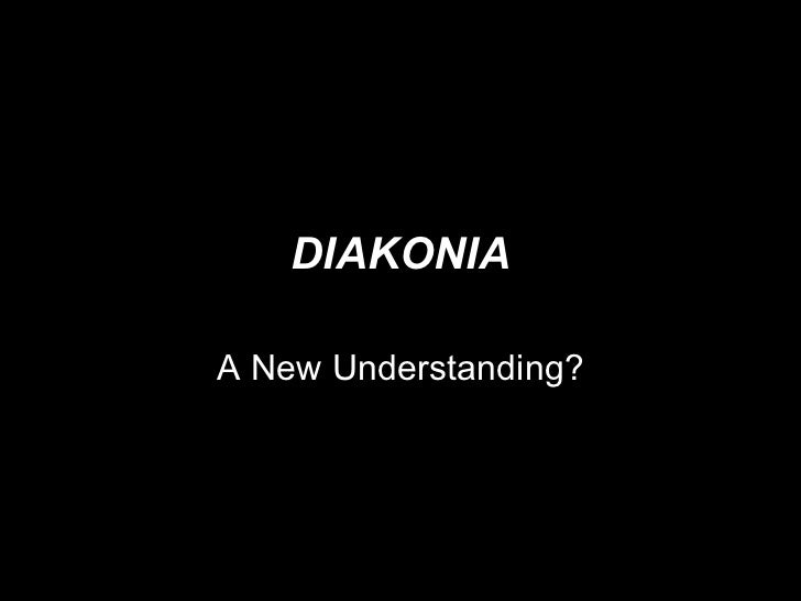 DIAKONIA A New Understanding?
