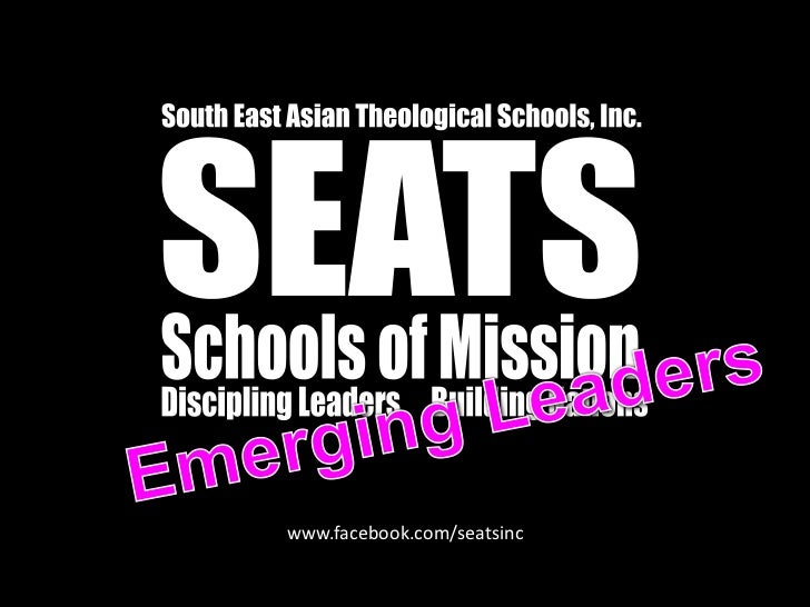 South East Asian Theological Schools, Inc.<br />SEATS<br />Schools of Mission<br />Discipling Leaders<br />Building Nation...