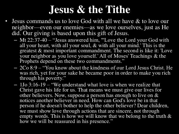 Jesus & the Tithe<br />Jesus commands us to love God with all we have & to love our neighbor—even our enemies—as we love o...