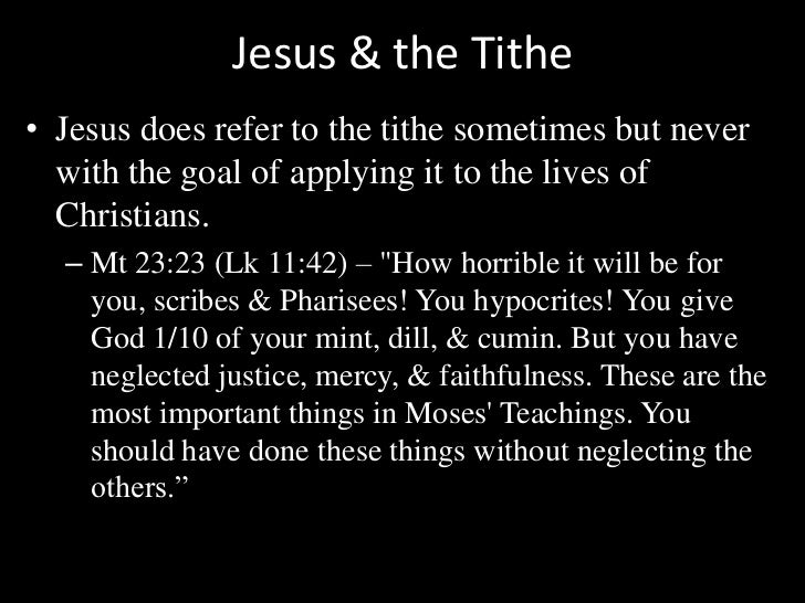 Jesus & the Tithe<br />Jesus does refer to the tithe sometimes but never with the goal of applying it to the lives of Chri...