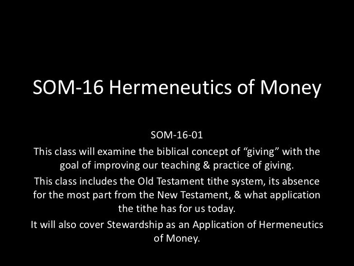 """SOM-16 Hermeneutics of Money<br />SOM-16-01<br />This class will examine the biblical concept of """"giving"""" with the goal of..."""