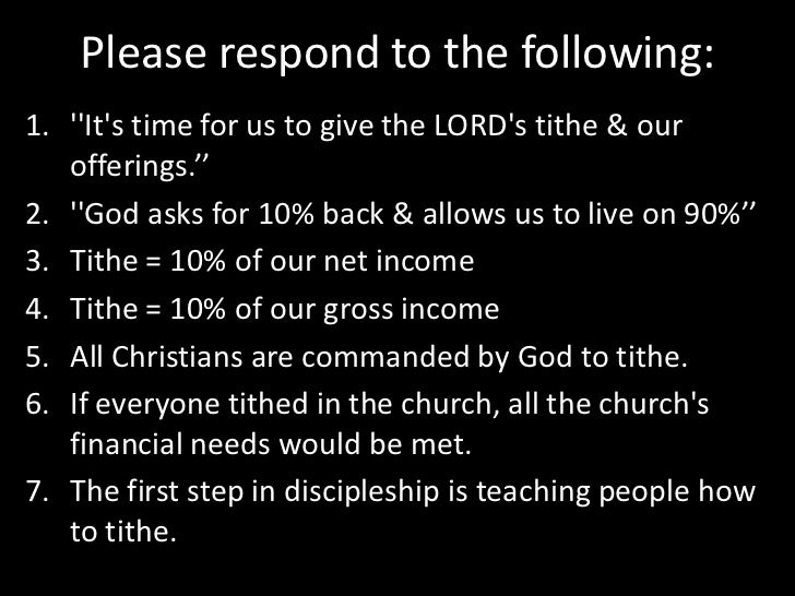 Please respond to the following:<br />''It's time for us to give the LORD's tithe & our offerings.''<br />''God asks for 1...
