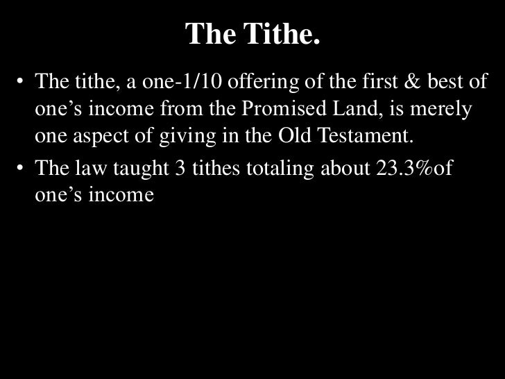 The Tithe. <br />The tithe, a one-1/10 offering of the first & best of one's income from the Promised Land, is merely one ...