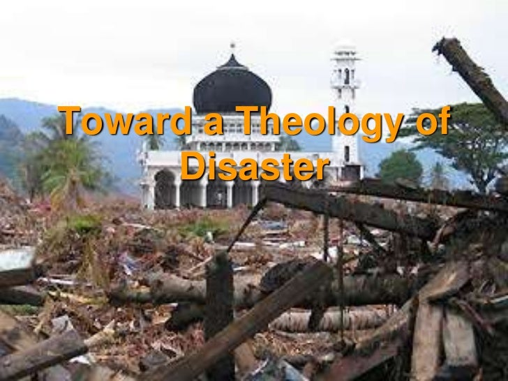 Toward a Theology of Disaster<br />