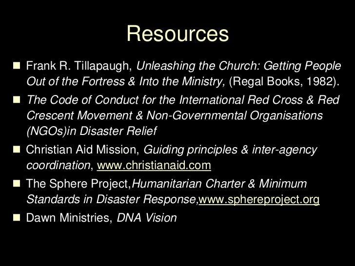 Resources<br />Frank R. Tillapaugh, Unleashing the Church: Getting People Out of the Fortress & Into the Ministry, (Regal ...