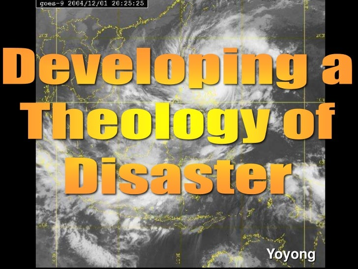 Developing a<br />Theology of<br />Disaster<br />Yoyong<br />
