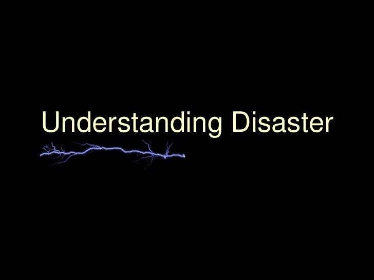 Understanding Disaster<br />