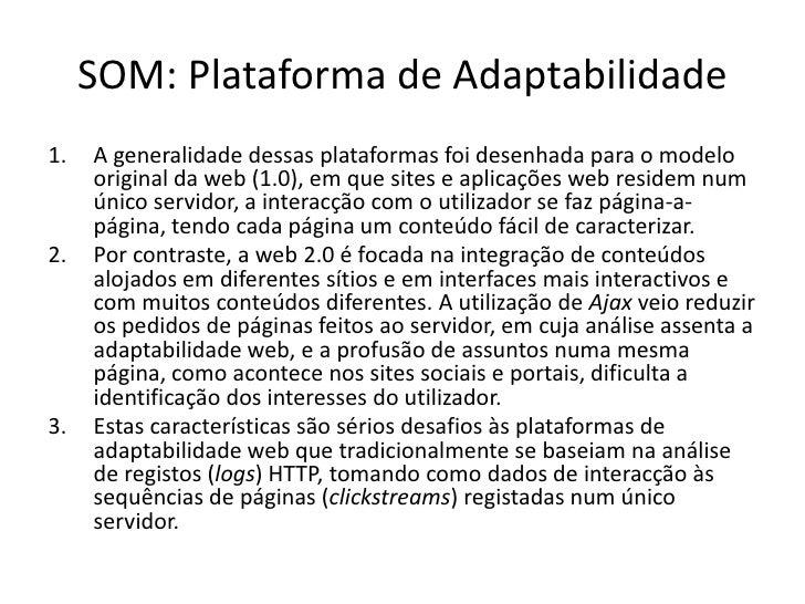 SOM: Plataforma de Adaptabilidade<br />A generalidade dessas plataformas foi desenhada para o modelo original da web (1.0)...