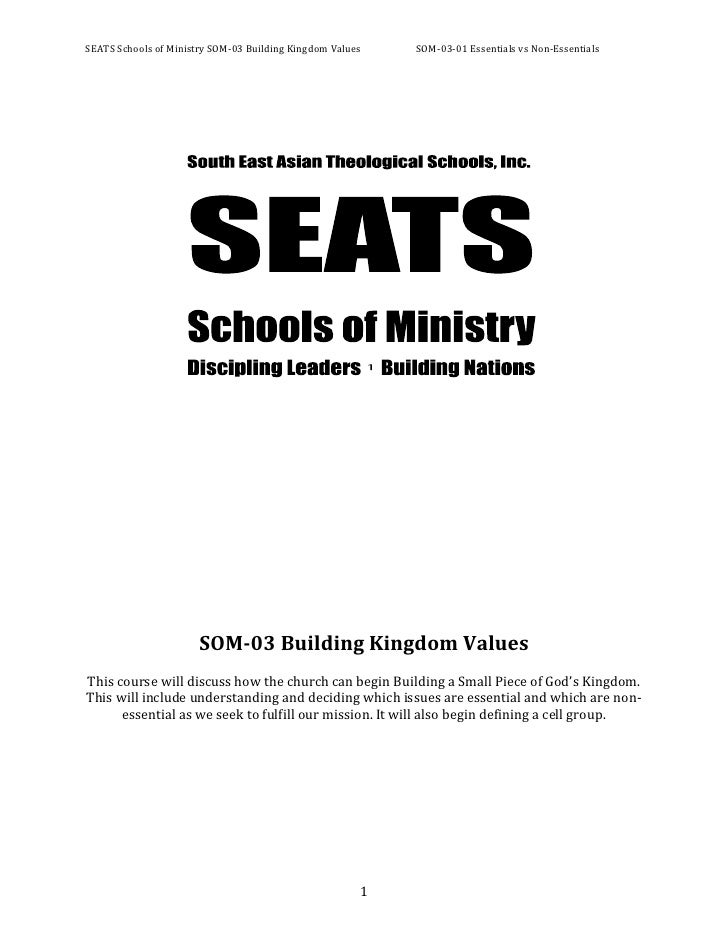 SEATS Schools of Ministry SOM-‐03 Building Kingdom Values       SOM-‐03-‐01 Essentials vs Non-‐E...