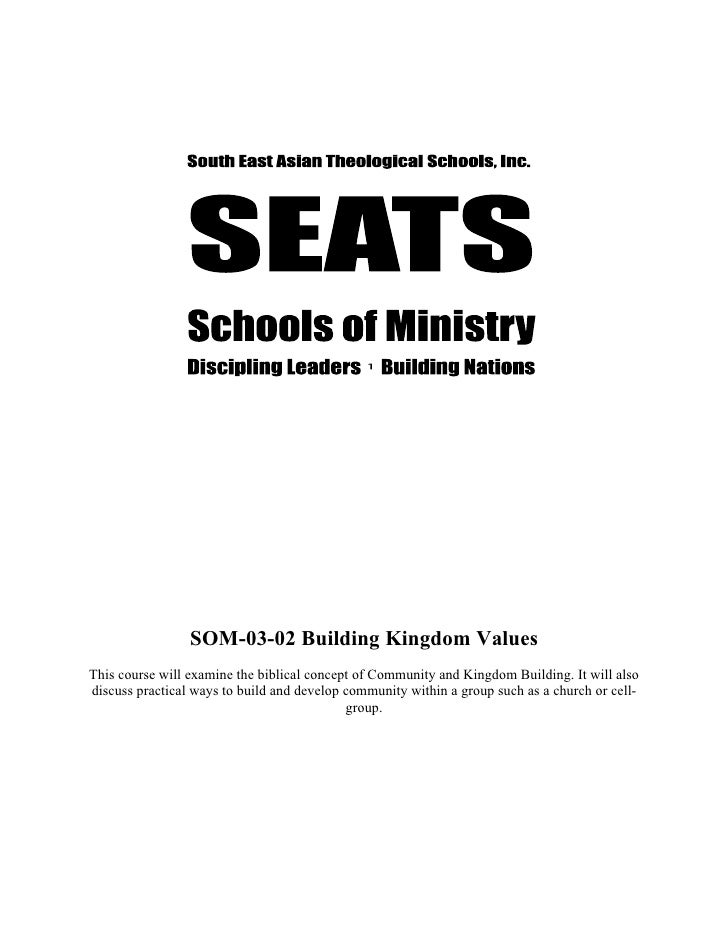 SOM-03-02 Building Kingdom ValuesThis course will examine the biblical concept of Community and Kingdom Building. It will ...