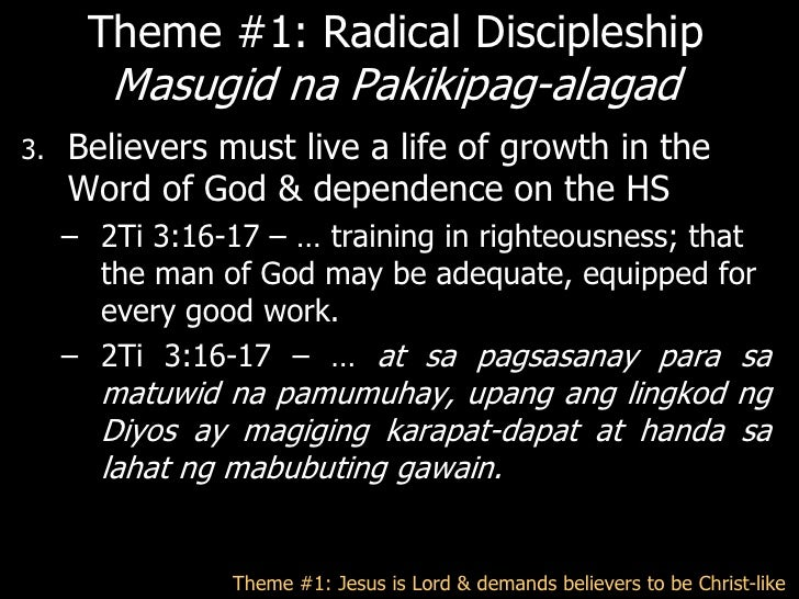 Theme #1: Radical Discipleship       Masugid na Pakikipag-alagad   Radical Discipleship / SukdulangPakikipag-    alagadis...