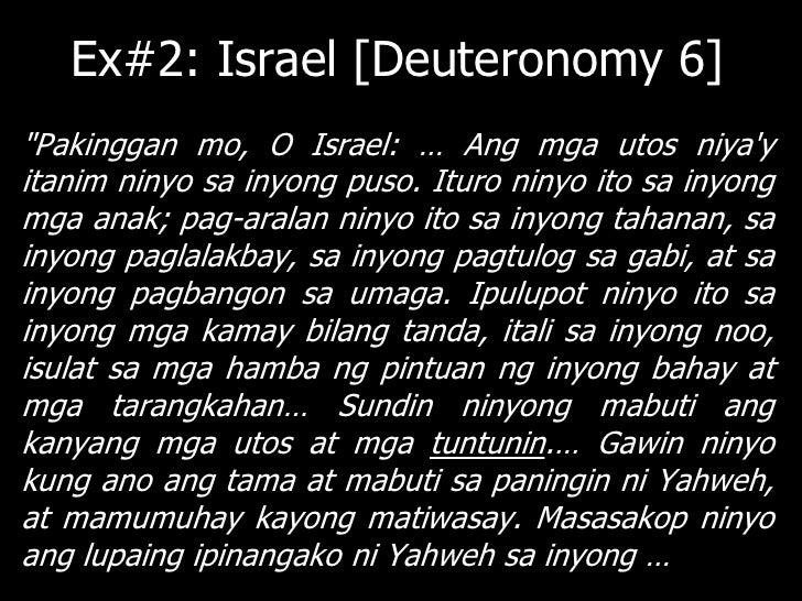 Ex#2: Israel [Deuteronomy 6]… takot sa kanya. Sa ganoon, sasaganatayo atiingatanniyangtuladngginagawa niya sa atinngayon.K...