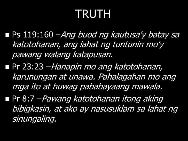FALSEHOOD: OT   Ps 63:11 – Dahilan sa iyo, O Diyos, ang hari  ay magdiriwang, kasama ng mga tapat  magpupuring walang han...