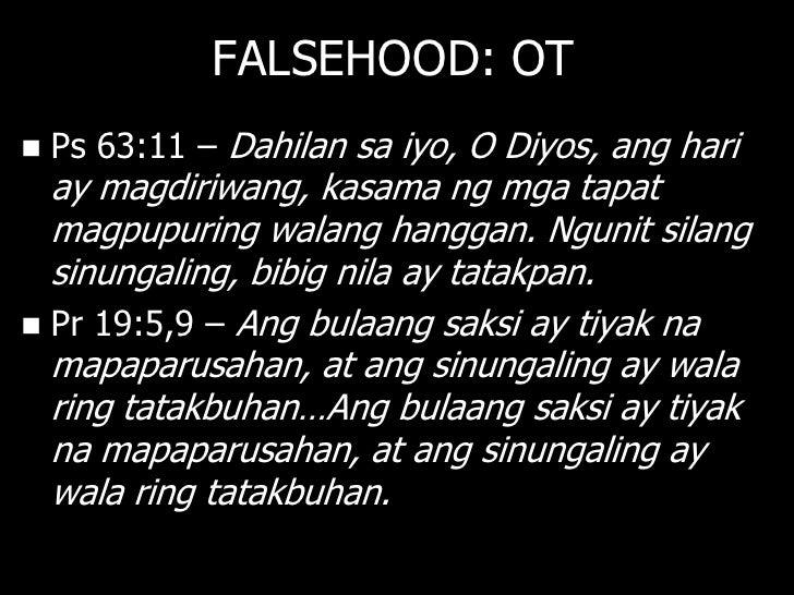 FALSEHOOD: NT   Re 21:8 – Subalit malagim ang kasasapitan    ng mga duwag, ng mga taksil, ng mga    nagpapasasa sa kasukl...