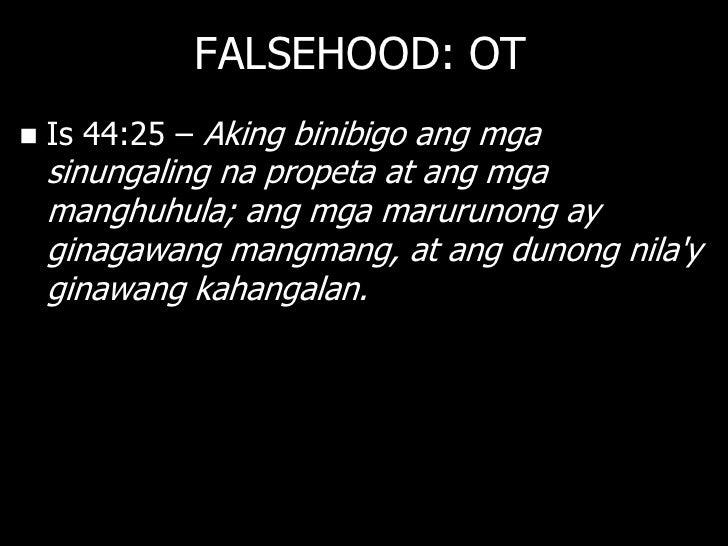 FALSEHOOD: NT   Re 22:15 – Subalit maiiwan sa labas ng    lunsod ang mga asal-aso, ang mga    mangkukulam, ang mga nakiki...
