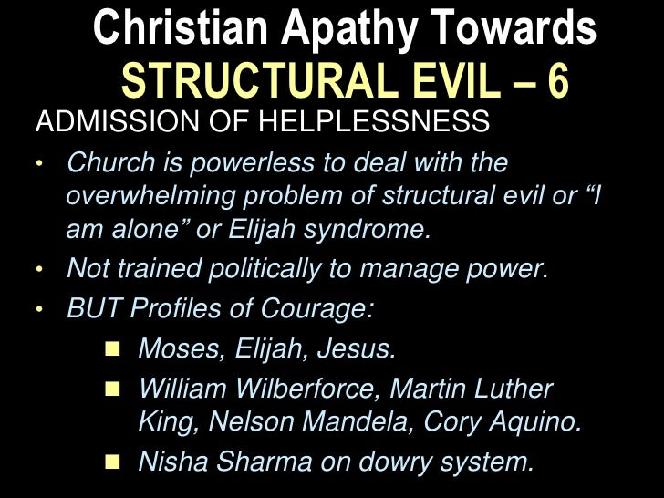 Christian Apathy Towards   STRUCTURAL EVIL – 8ACQUIESCENCE TO AUTHORITY• We didn't do the act or approve of the gov't  pol...