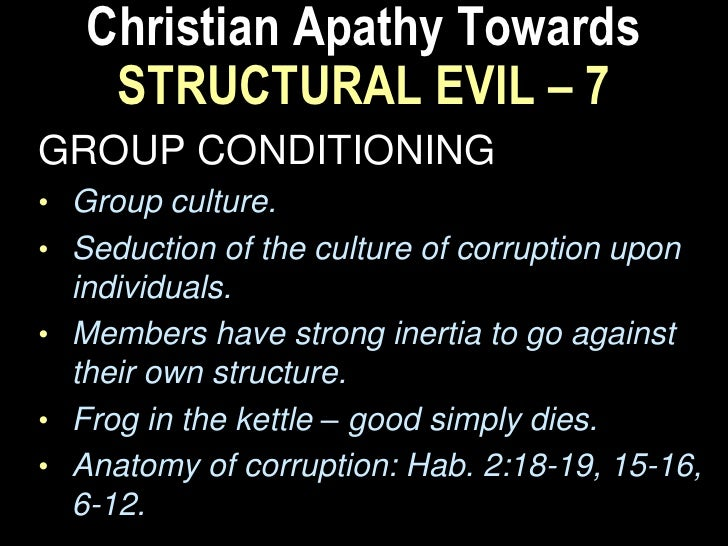 An Evangelical View   STRUCTURES ARE NOT EVIL. (Ge 1:31)   STRUCTURES CAN BE INFLUENCED BY    EVIL:       All have sinn...