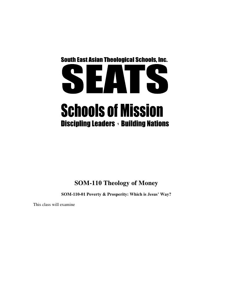 SOM-110 Theology of Money               SOM-110-01 Poverty & Prosperity: Which is Jesus' Way?This class will examine