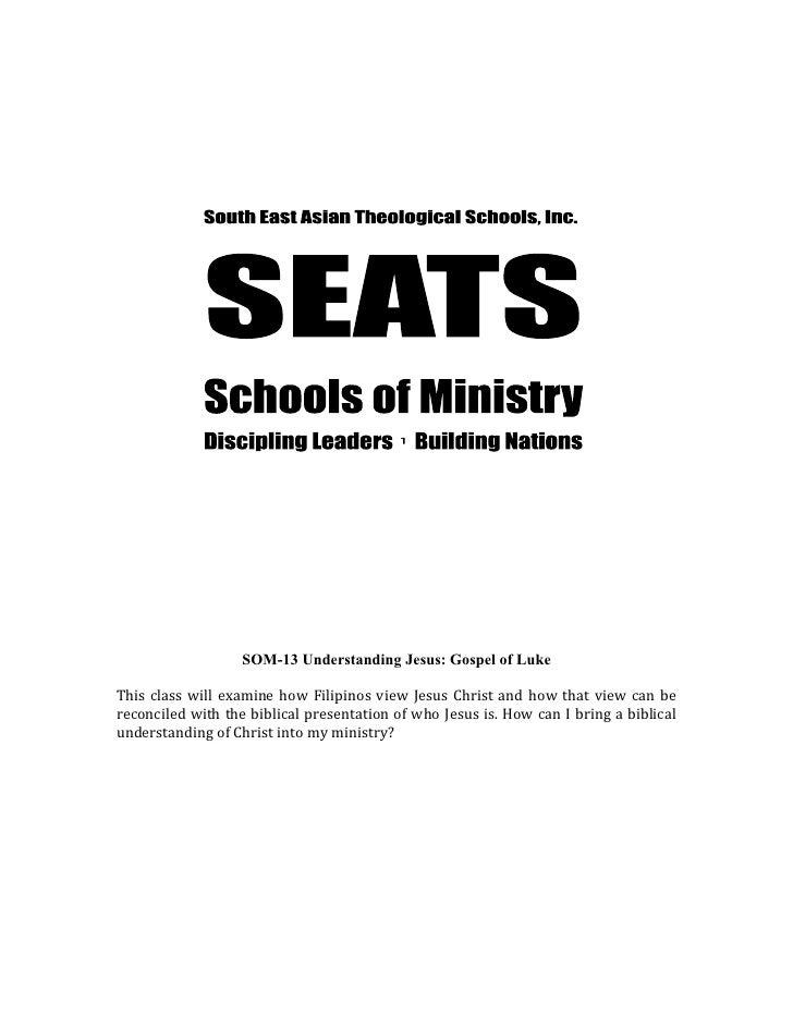 SOM-13 Understanding Jesus: Gospel of LukeThis  class  will  examine  how...