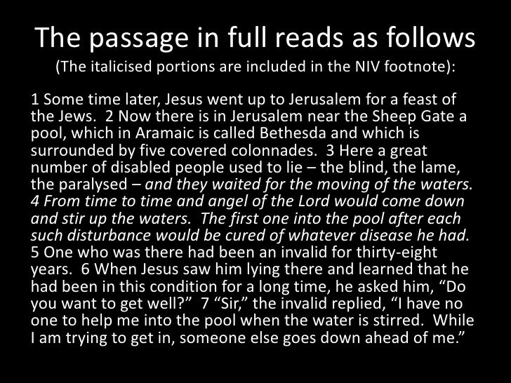 The passage in full reads as follows(The italicised portions are included in the NIV footnote):<br />1 Some time later, Je...