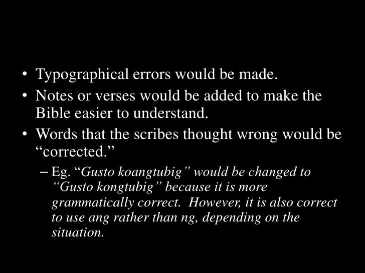 Typographical errors would be made.<br />Notes or verses would be added to make the Bible easier to understand.<br />Words...