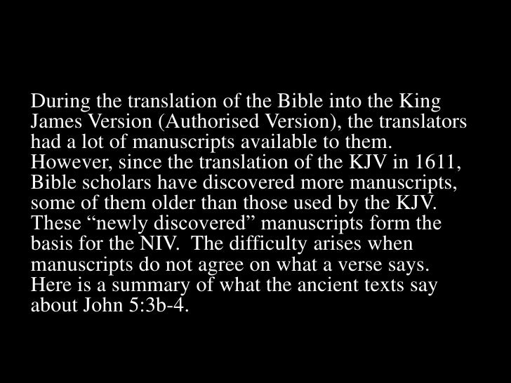 During the translation of the Bible into the King James Version (Authorised Version), the translators had a lot of manuscr...
