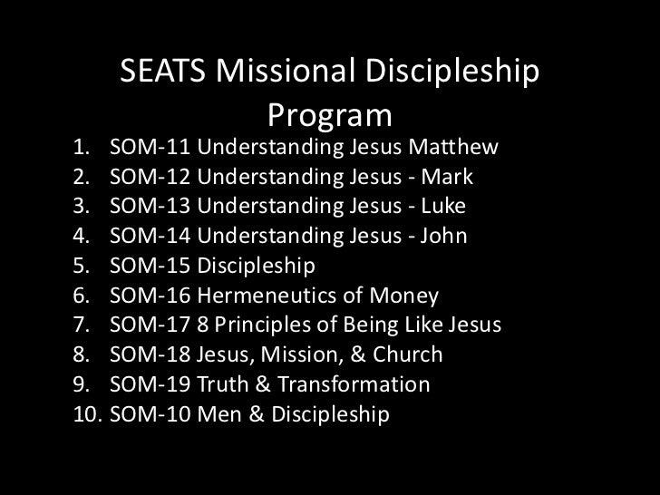 SEATS Missional Discipleship Program<br />SOM-11 Understanding Jesus Matthew<br />SOM-12 Understanding Jesus - Mark<br />S...