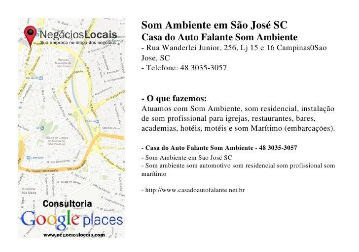 Som Ambiente em São José SCCasa do Auto Falante Som Ambiente- Rua Wanderlei Junior, 256, Lj 15 e 16 Campinas0SaoJose, SC- ...