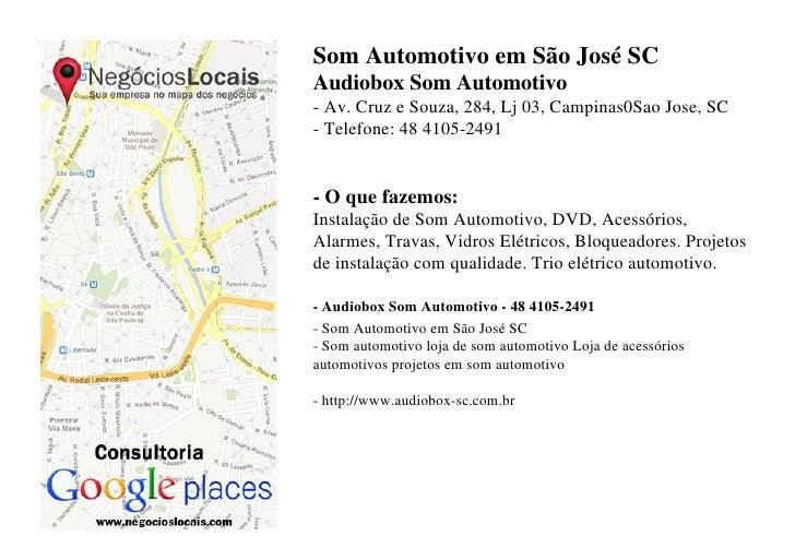 Som Automotivo em São José SCAudiobox Som Automotivo- Av. Cruz e Souza, 284, Lj 03, Campinas0Sao Jose, SC- Telefone: 48 41...