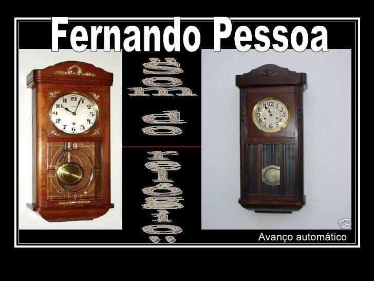 """Fernando Pessoa """"Som do relógio"""" Avanço automático"""