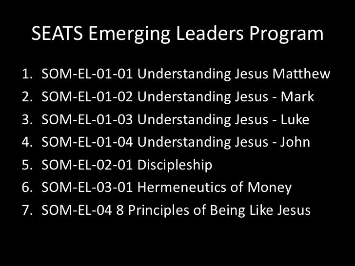 SEATS Emerging Leaders Program<br />SOM-EL-01-01 Understanding Jesus Matthew<br />SOM-EL-01-02 Understanding Jesus - Mark<...