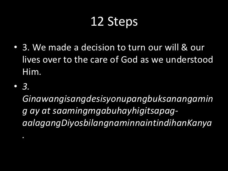 12 Steps<br />2. We came to believe that a Power greater than ourselves could restore us to sanity.<br />2. Dumatingnanani...
